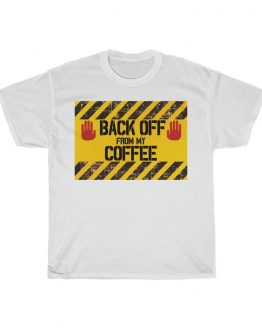 Back Off From My Coffee