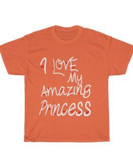 I Love My Amazing Princess
